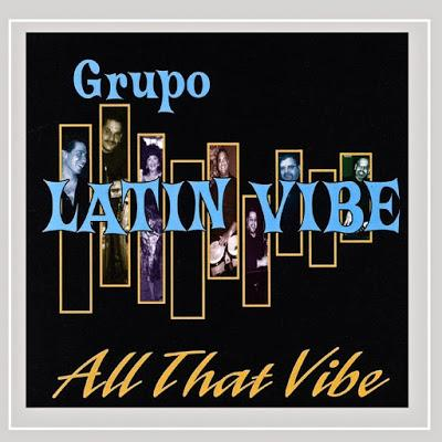 Grupo Latin Vibe - All That Vibe