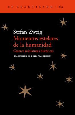 Momentos estelares de la humanidad de Stefan Zweig