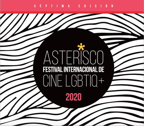 Asterisco Festival Internacional de Cine LGBTIQ+ 7ma. edición