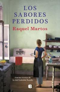 Reseña: Los sabores perdidos de Raquel Martos (Ediciones B, 2019)