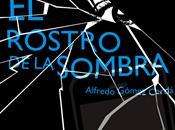 rostro sombra, Alfredo Gómez Cerdá