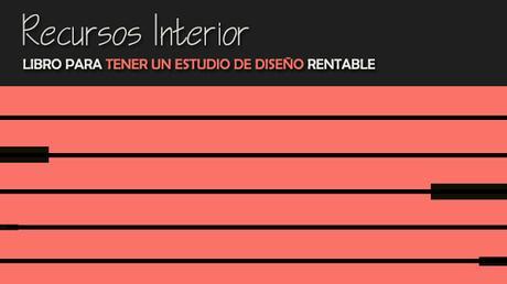 Libro para ayudar a tener un estudio de interiorismo y arquitectura rentable