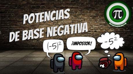 Potencias de base negativa… ¡Impostor!