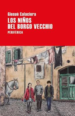Los niños del Borgo Vecchio. Giosuè Calaciura.