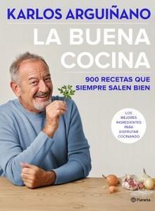 """""""La buena cocina. 900 recetas que siempre salen bien"""", de Karlos Arguiñano"""