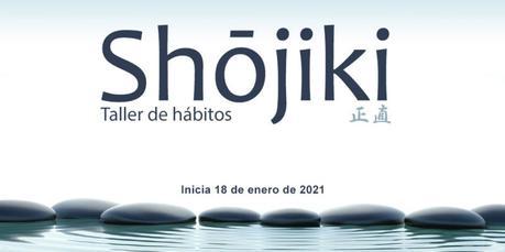 ¡Regresa el taller de hábitos Shojiki 3.0! Que 2021 inicie con un nuevo hábito