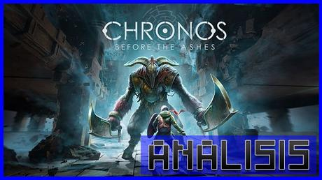 ANÁLISIS: Chronos Before the Ashes