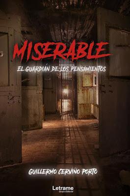 Promoción de libros: Miserable. El guardián de los pensamientos, Guillermo Cerviño Porto ( Letrame, octubre 2020)