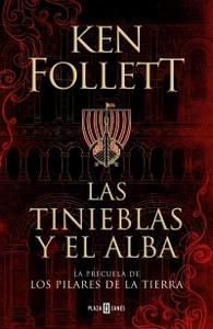"""""""Las tinieblas y el alba (La precuela de 'Los pilares de la Tierra')"""", de Ken Follett"""