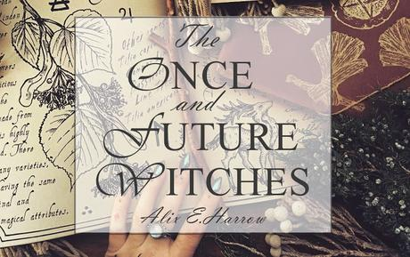 Reseña: The once and future witches
