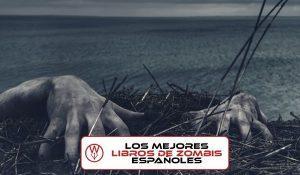 Los 10 mejores libros de zombies españoles
