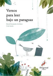 VERSOS PARA LEER BAJO UN PARAGUAS de David Hernández Sevillano y Celia Sacido
