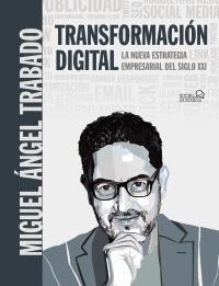 Transformación digital; La nueva estrategia empresarial del siglo XXI