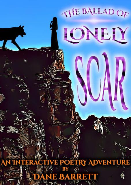 The Ballad of Lonely Scar: An Interactive Poetry Adventure, de Dane Barrett Gamebooks