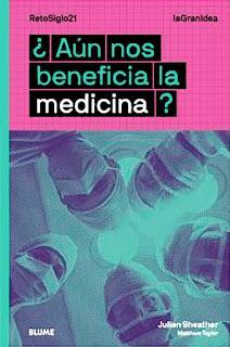 Reseña: ¿Aún nos beneficia la medicina? Julian Sheather, Matthew Taylor
