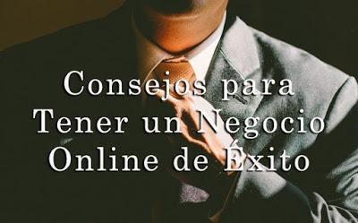 Consejos para tener un negocio online exitoso