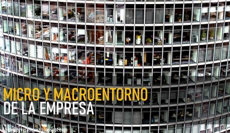 MICRO Y MACROENTORNO DE LA EMPRESA