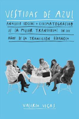 RESEÑA: Vestidas de azul. Análisis social y cinematográfico de la mujer transexual en los años de la Transición Española.