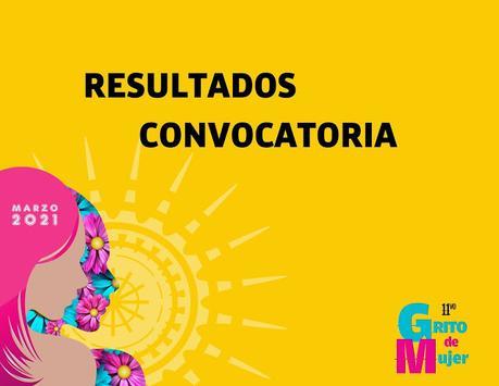 RESULTADOS CONVOCATORIA GRITO DE MUJER 2021