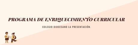 NUESTRO PROGRAMA DE ENRIQUECIMIENTO CURRICULAR