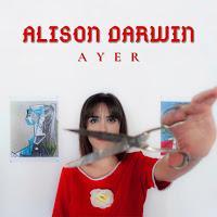Alison Darwin estrena Ayer