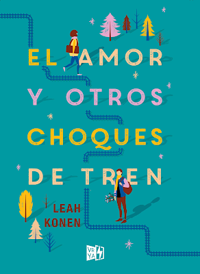 Reseña: El amor y otros choques de tren,  Leah Konen