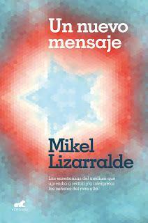 Novedad   Un nuevo mensaje de Mikel Lizarralde.