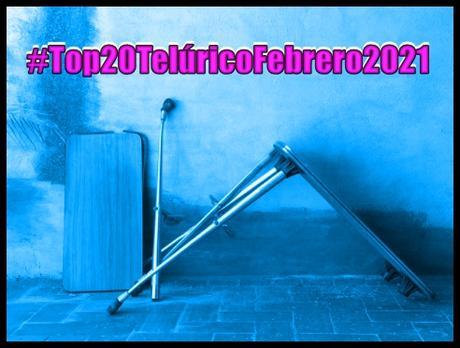 [Lista Telúrica] Top 20 Telúrico Febrero 2021