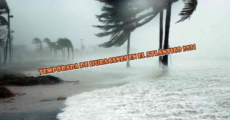 Temporada de huracanes en el Atlántico 2021, para más información ingrese aquí