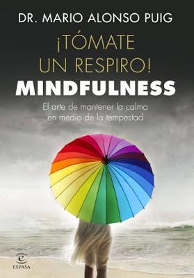 ¡Tómate un respiro! Mindfulness de Mario Alonso Puig