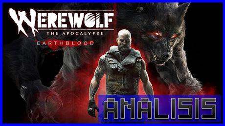 ANÁLISIS: Werewolf The Apocalypse  Earthblood