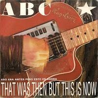 ABC - THAT WAS THE BUT THIS IS NOW