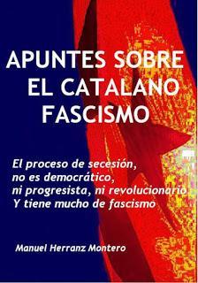 El proceso de secesión: (IV) Tiene mucho de fascismo