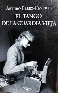 El tango de la Guardia Vieja, de Arturo Pérez-Reverte