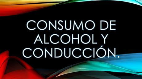 Consumo de alcohol y conducción.