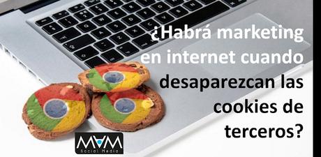 ¿Habrá marketing en internet cuando desaparezcan las cookies de terceros?