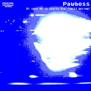 PAWBOSS + MILF BURRAY - EL CORO DE LA CUARTA OLA