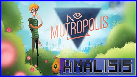 ANÁLISIS: Mutropolis