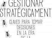 Gestionar estratégicamente; Claves para tomar decisiones incertidumbre
