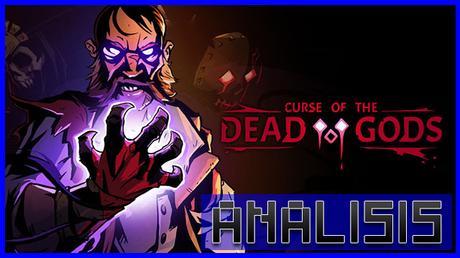 ANÁLISIS: Curse of the Dead Gods