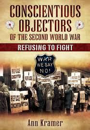 Implies a desire to do a task well. Conscientious Objectors Of The Second World War Refusing To Fight Krame Ann 9781844681181 Amazon Com Books