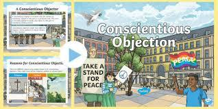 A person who is conscientious makes sure that if others are watching, they like what they see. Conscientious Objection Powerpoint Teacher Made