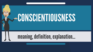 Guided by or in accordance with the dictates of conscience; What Is Conscientiousness What Does Conscientiousness Mean Conscientiousness Meaning Youtube