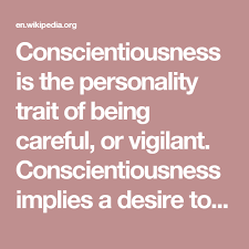 Conscience and conscientious both come from the latin verb conscire, a word that means to be conscious or to be conscious of guilt and that traces. Conscientiousness Is The Personality Trait Of Being Careful Or Vigilant Conscientiousness Implies A De Personality Traits Self Discipline Health And Wellness