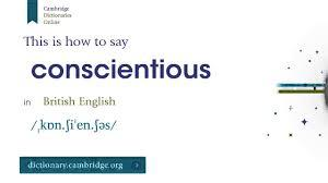 Guided by or in accordance with the dictates of conscience; How To Say Conscientious Youtube