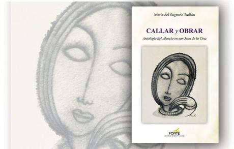 'Callar y obrar'. Antología del silencio en S. Juan de la Cruz
