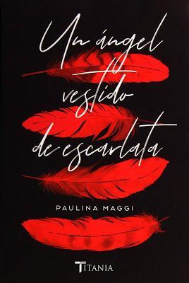 Reseña: Un Ángel vestido de escarlata, Paulina Maggi