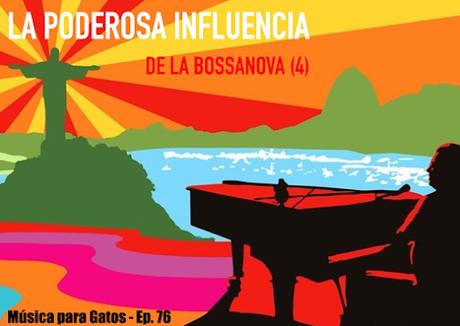 Música para Gatos - Ep. 58 - La poderosa influencia de la música de Brasil.