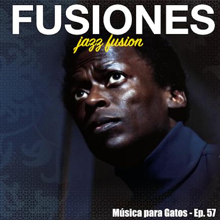 Música para Gatos - Ep. 57 - Fusiones del jazz.