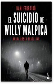 «El suicidio de Willy Malpica» de Dani Ferrairó